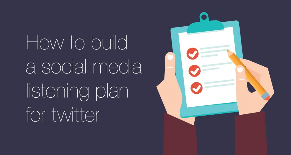 How to build a social media listening plan for Twitter