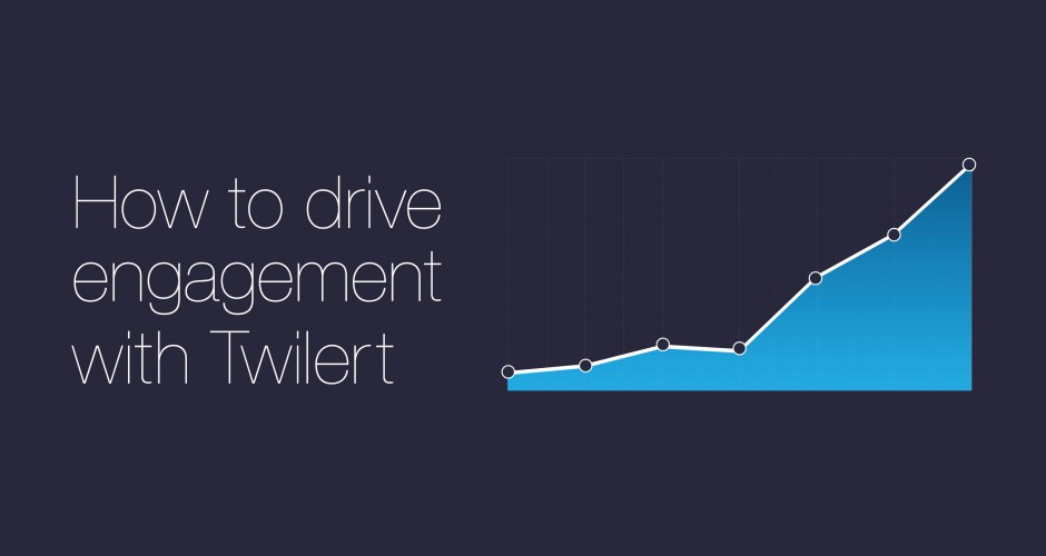 How to drive engagement with Twilert blogpost image