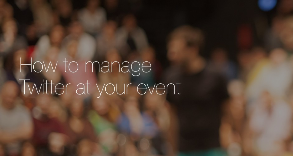 Managing Twitter at your event
